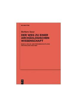 Abbildung von Sasse | Die Ur- und Frühgeschichtliche Archäologie 1630-1850 | 2017 | Bd. 2: Die ur- und frühgeschic...