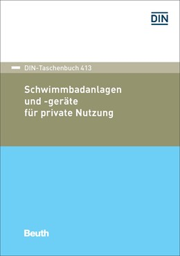 Abbildung von DIN e.V. | Schwimmbadanlagen und -geräte für private Nutzung | 2017 | 413