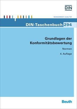 Abbildung von DIN e.V. (Hrsg.) | Grundlagen der Konformitätsbewertung | 4. Auflage | 2016 | 294 | beck-shop.de
