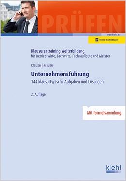 Abbildung von Krause / Krause | Unternehmensführung | 2., aktualisierte Auflage | 2016 | 144 klausurtypische Aufgaben u...