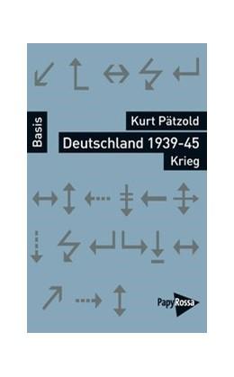 Abbildung von Pätzold | Deutschland 1939-45 – Krieg | 1. Auflage | 2016 | beck-shop.de