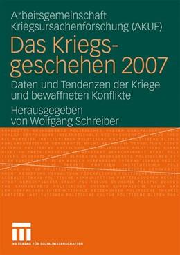 Abbildung von Schreiber | Das Kriegsgeschehen 2007 | 2009 | Daten und Tendenzen der Kriege...