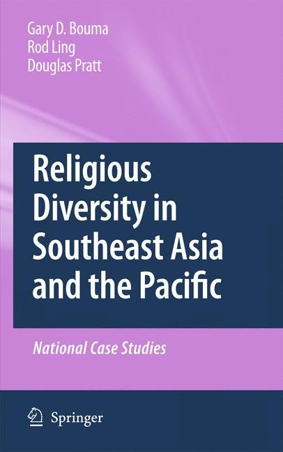 Religious Diversity in Southeast Asia and the Pacific   Bouma / Ling / Pratt   1st Edition., 2009   Buch (Cover)