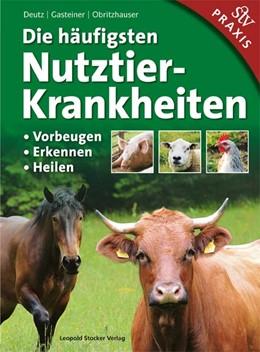 Abbildung von Deutz / Gasteiner | Die häufigsten Nutztierkrankheiten | 1. Auflage | 2016 | beck-shop.de