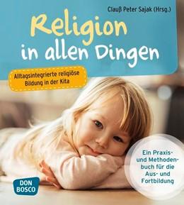Abbildung von Sajak | Religion in allen Dingen | 2016 | Alltagsintegrierte religiöse B...