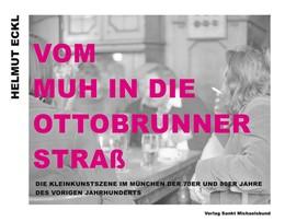 Abbildung von Eckl   Vom MUH in die Ottobrunner Straß   1. Auflage   2016   beck-shop.de