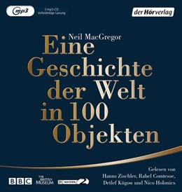 Abbildung von MacGregor | Eine Geschichte der Welt in 100 Objekten | 1. Auflage | 2016 | beck-shop.de