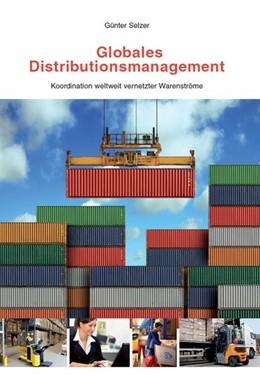 Abbildung von Selzer | Globales Distributionsmanagement | 1. Auflage | 2015 | beck-shop.de