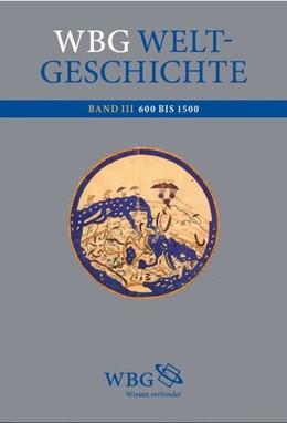 Abbildung von Demel / Fried   wbg Weltgeschichte Bd. III   2. Auflage   2016   beck-shop.de