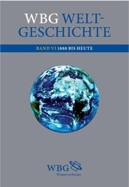 Abbildung von Demel / Fried   wbg Weltgeschichte Bd. VI   2. Auflage   2016   beck-shop.de