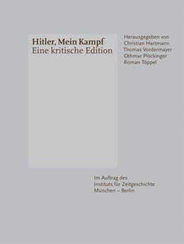 Abbildung von Hartmann / Vordermayer / Plöckinger / Töppel (Hrsg.)   Hitler, Mein Kampf - Eine kritische Edition   2016   2 Bände