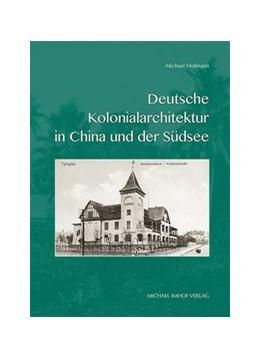 Abbildung von Hofmann   Deutsche Kolonialarchitektur in China und der Südsee   2016