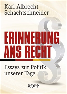 Abbildung von Schachtschneider | Erinnerung ans Recht | 1. Auflage | 2016 | Essays zur Politik unserer Tag...