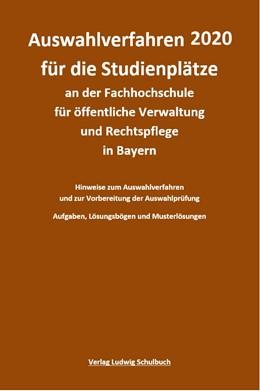 Abbildung von Ruch | Auswahlverfahren für die Studienplätze an der Fachhochschule für öffentliche Verwaltung und Rechtspflege in Bayern (Qualifikationsebene 3) | 62. Auflage | 2020 | beck-shop.de
