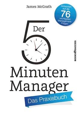 Abbildung von McGrath | Der 5-Minuten-Manager - Das Praxisbuch | 2016 | Antworten auf die 76 wichtigst...