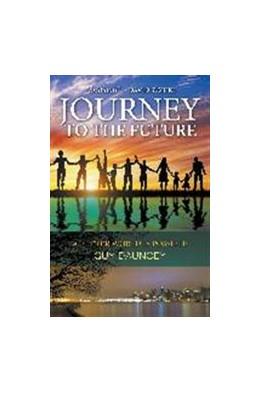 Abbildung von Dauncey | Journey To The Future: A Better World Is Possible | 1. Auflage | 2015 | beck-shop.de