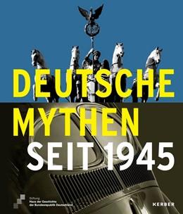 Abbildung von Deutsche Mythen seit 1945 | 1. Auflage | 2016 | beck-shop.de
