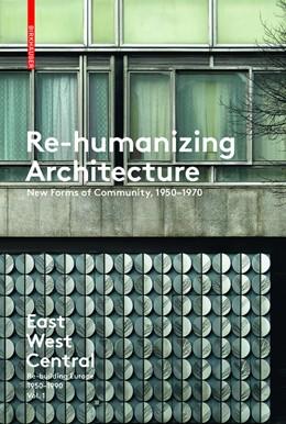 Abbildung von Moravánszky / Lange / Hopfengärtner / Kegler   East West Central: Re-building Europe, 1950-1990. Volume 1 - 3   2017   Set of three volumes