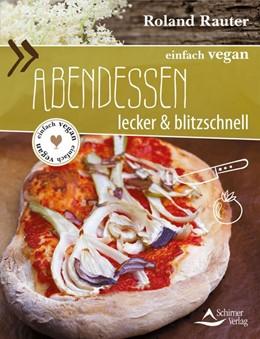 Abbildung von Rauter   einfach vegan: Abendessen   1. Auflage   2016   beck-shop.de