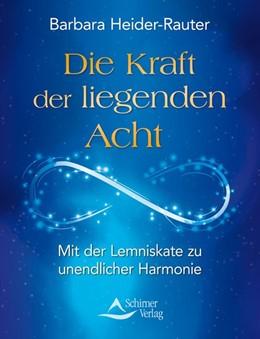 Abbildung von Heider-Rauter   Die Kraft der liegenden Acht   1. Auflage   2016   beck-shop.de