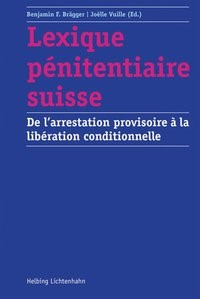 Lexique pénitentiaire suisse   Brägger / Vuille (Ed.), 2017   Buch (Cover)