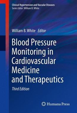 Abbildung von White   Blood Pressure Monitoring in Cardiovascular Medicine and Therapeutics   3rd ed. 2016   2015