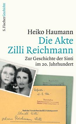 Abbildung von Haumann | Die Akte Zilli Reichmann | 1. Auflage | 2016 | beck-shop.de