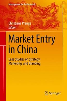 Abbildung von Prange | Market Entry in China | 1st ed. 2016 | 2016 | Case Studies on Strategy, Mark...