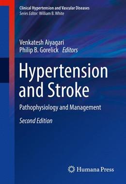 Abbildung von Aiyagari / Gorelick   Hypertension and Stroke   2nd ed. 2016   2016   Pathophysiology and Management