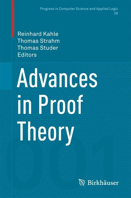Advances in Proof Theory | Kahle / Strahm / Studer | 1st ed. 2016, 2016 | Buch (Cover)