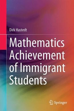 Abbildung von Hastedt | Mathematics Achievement of Immigrant Students | 1. Auflage | 2016 | beck-shop.de