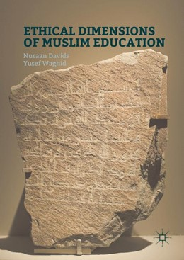 Abbildung von Davids / Waghid | Ethical Dimensions of Muslim Education | 1. Auflage | 2016 | beck-shop.de