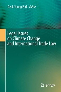 Abbildung von Park   Legal Issues on Climate Change and International Trade Law   1. Auflage   2016   beck-shop.de