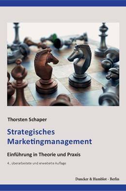 Abbildung von Schaper | Strategisches Marketingmanagement | 4., überarbeitete und erweiterte Auflage | 2016 | Einführung in Theorie und Prax...