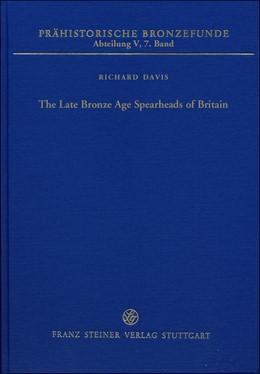 Abbildung von Davis | The Late Bronze Age Spearheads of Britain | 1. Auflage | 2015 | 5.7 | beck-shop.de