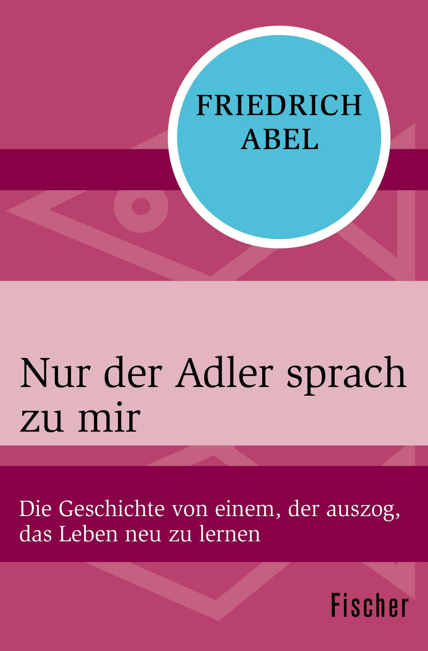 Nur der Adler sprach zu mir   Abel, 2015   Buch (Cover)