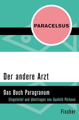 Abbildung von Paracelsus / Pörksen | Der andere Arzt | 1. Auflage | 2015 | beck-shop.de