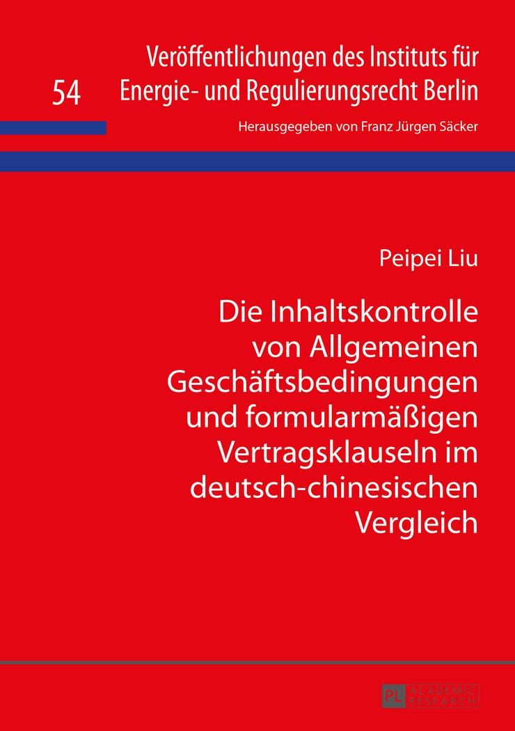 Die Inhaltskontrolle von Allgemeinen Geschäftsbedingungen und formularmäßigen Vertragsklauseln im deutsch-chinesischen Vergleich   Liu, 2015   Buch (Cover)