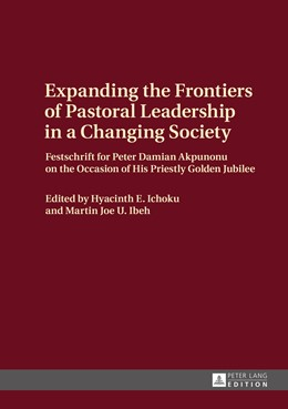Abbildung von Ichoku / Ibeh | Expanding the Frontiers of Pastoral Leadership in a Changing Society | 1. Auflage | 2015 | beck-shop.de