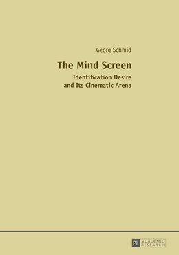 Abbildung von Schmid   The Mind Screen   2015   Identification Desire and Its ...