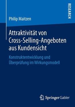 Abbildung von Maitzen   Attraktivität von Cross-Selling-Angeboten aus Kundensicht   2015   Konstruktentwicklung und Überp...