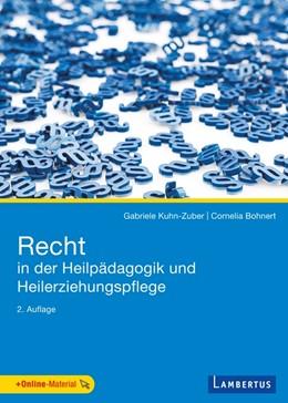 Abbildung von Kuhn-Zuber / Bohnert   Recht in der Heilpädagogik und Heilerziehungspflege   2. Auflage   2016   beck-shop.de