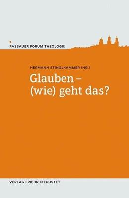 Abbildung von Hermann Stinglhammer   Glauben – (wie) geht das?   1. Auflage   2016   1   beck-shop.de