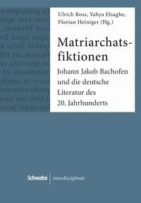 Matriarchatsfiktionen | Boss / Elsaghe / Heiniger, 2018 | Buch (Cover)