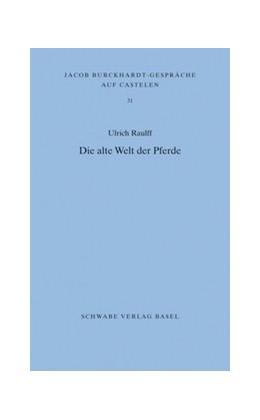 Abbildung von Raulff   Die alte Welt der Pferde   1. Auflage   2016   31   beck-shop.de