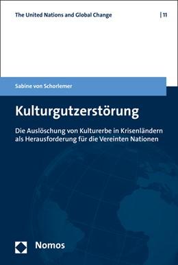 Abbildung von Schorlemer | Kulturgutzerstörung | 2017 | Die Auslöschung von Kulturerbe...