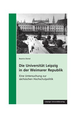 Abbildung von Dietel | Die Universität Leipzig in der Weimarer Republik | 2016 | Eine Untersuchung zur sächsisc... | 31