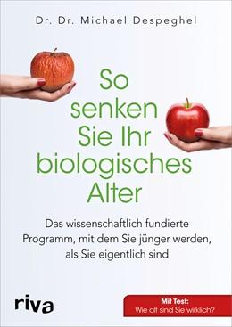 Abbildung von Despeghel | So senken Sie Ihr biologisches Alter | 1. Auflage | 2016 | beck-shop.de