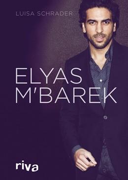 Abbildung von Schrader | Elyas M´Barek | 2016 | Die Biografie