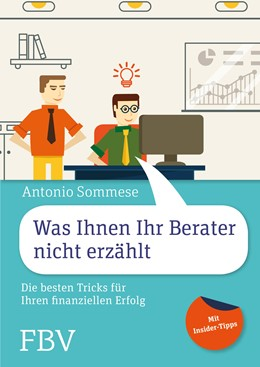 Abbildung von Sommese | Was Ihnen Ihr Berater nicht erzählt | 1. Auflage | 2016 | beck-shop.de